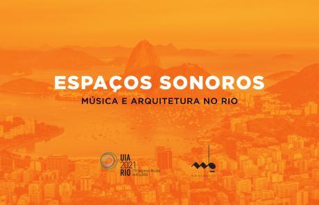 Espaços sonoros - música e arquitetura no Rio